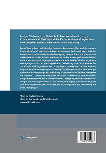 Medizinprodukte für das Kindes- und Jugendalter: Vom klinischen Bedarf zur Innovation und Entwicklung - Tagungsband zum 1. Symposium