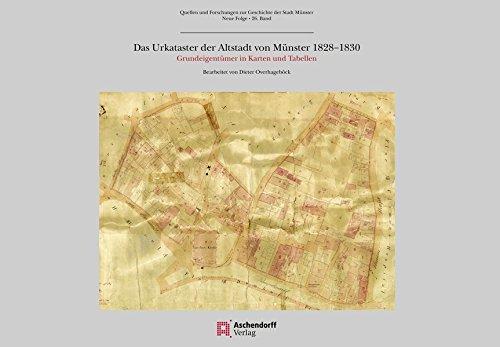 Das Urkataster der Altstadt von Münster 1828-1830: Grundeigentümer in Karten und Tabellen (Quellen und Forschungen zur Geschichte der Stadt Münster / Neue Folge)