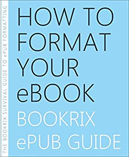 How to Format Your eBook: BookRix ePub Guide (English Edition ...
