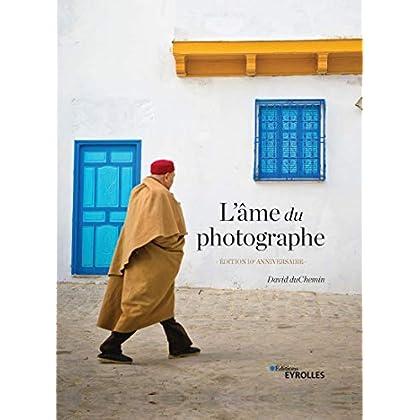 L'âme du photographe: Édition 10e anniversaire