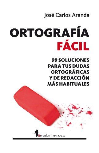 Ortografía fácil (Manuales) por José Carlos Aranda Aguilar
