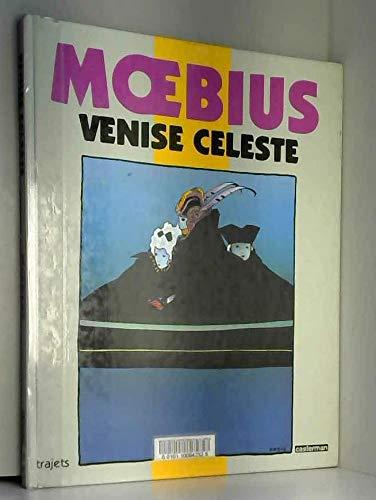 VENISE CELESTE. Edition 1990 par Moebius