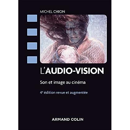 L'audio-vision - 4e éd. - Son et image au cinéma