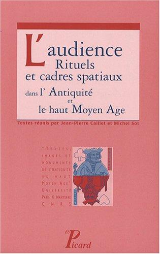 L'audience : Rituels et cadres spatiaux dans l'Antiquité et le haut Moyen Age