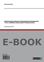 Matriarchatsforschung in Vergangenheit und Gegenwart - zwei verbliebene Matriarchate in Lateinamerika