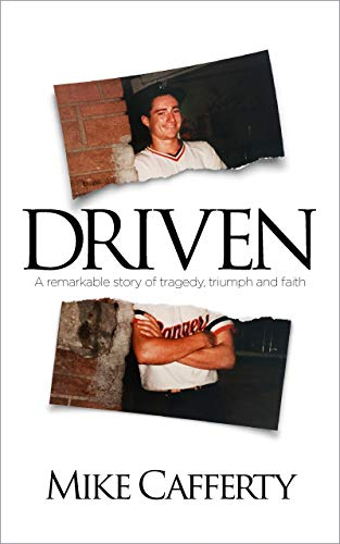 Driven: A remarkable story of tragedy, triumph and faith (English ...