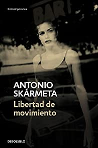 Libertad de movimiento par  Antonio Skármeta
