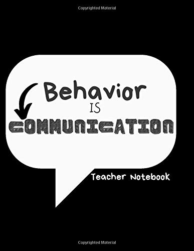Behavior is Communication: Teacher Notebook
