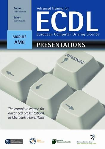 Advanced Training for ECDL - Presentations: The Complete Course for Advanced Presentations in Microsoft Powerpoint por Lorna Bointon