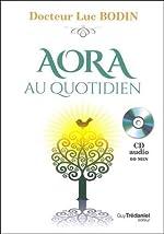 AORA au quotidien (1CD audio) de Luc Bodin