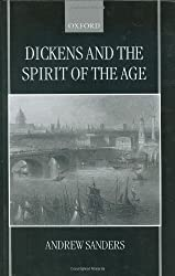 Dickens and the Spirit of the Age by Andrew Sanders (1999-09-30)