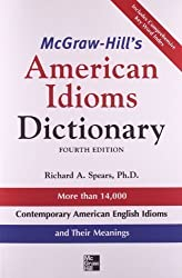 McGraw-Hill's Dictionary of American Idioms Dictionary (McGraw-Hill ESL References) 4th edition by Spears, Richard (2006) Taschenbuch