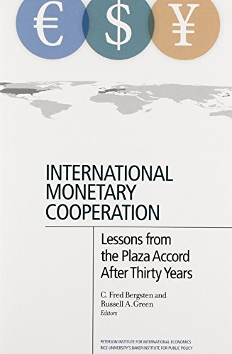 International Monetary Cooperation: Lessons from the Plaza Accord after Thirty Years (English Edition)