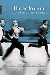 Huyendo de mí par Salvador Navarro