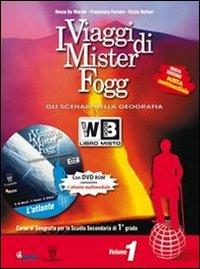 I viaggi di Mister Fogg. Geografia. Con atlante-La tua regione-Quaderno verde. Con espansione online. Per la Scuola media. Con DVD-ROM: 1
