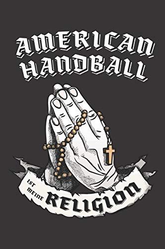 American Handball Ist Meine Religion: DIN A5 6x9 I 120 Seiten I Blanko I Notizbuch I Notizheft I Notizblock I Geschenk I Geschenkidee