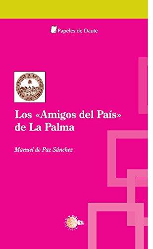 Los «amigos del país» de la palma. Siglos XVIII y XIX (Papeles de Daute)