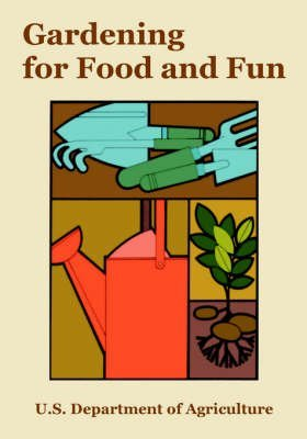 [(Gardening for Food and Fun)] [By (author) Department Of Agriculture U S Department of Agriculture ] published on (March, 2006)