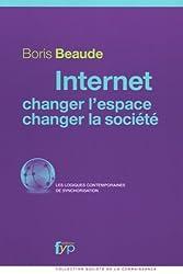 Internet, changer l'espace, changer la société : Les logiques contemporaines de synchorisation