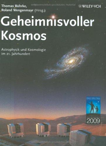 Geheimnisvoller Kosmos: Astrophysik und Kosmologie im 21. Jahrhundert hier kaufen