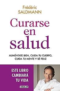 Curarse en salud par Frédéric Saldmann