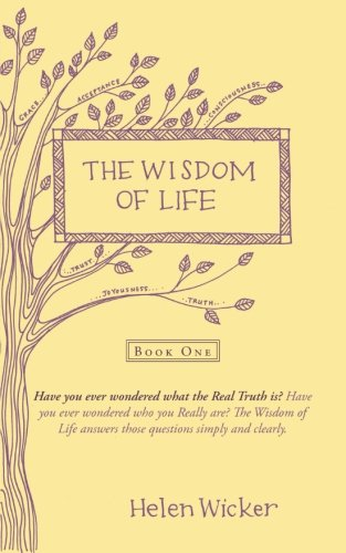 1: The Wisdom of Life: Book One