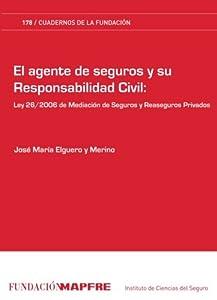 seguro responsabilidad civil: El agente de seguros y su responsabilidad civil: Ley 26-2006 de mediación de seg...