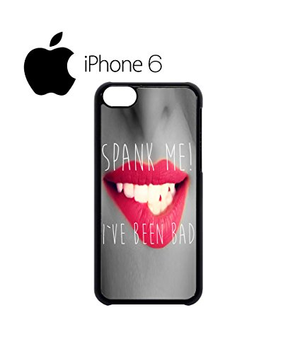 Spank Me I Have Been Bad Sexy Lips Swag Mobile Phone Case Back Cover Hülle Weiß Schwarz for iPhone 6 White Schwarz