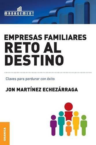 Empresas Familiares: Reto Al Destino