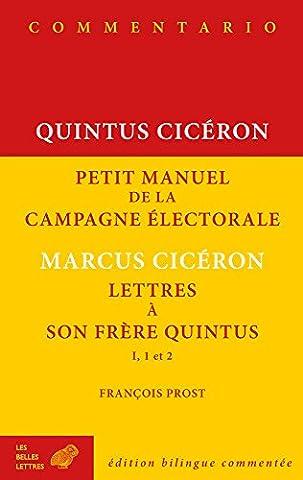 Petit manuel de la campagne électorale et Lettres à son frère Quintus (I, 1 et 2)