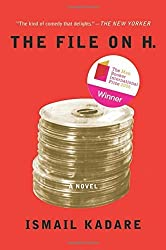 The File on H.: A Novel by Ismail Kadare (2013-05-09)