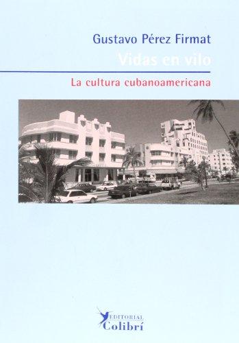 Vidas en Vilo : la cultura cubano-americana