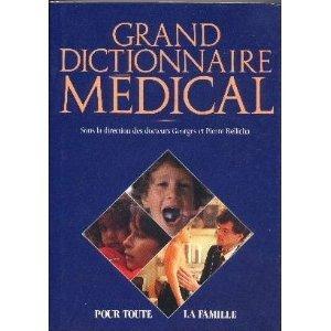 Grand dictionnaire médical : Pour la famille
