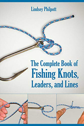 The Complete Book of Fishing Knots, Leaders, and Lines (English Edition) - Knot Cord