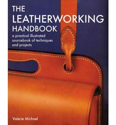 [ { The Leatherworking Handbook: A Practical Illustrated Sourcebook of Techniques and Projects } ] BY ( Author ) Mar-2006 [ Paperback ]