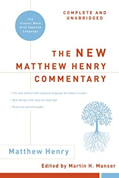 The New Matthew Henry Commentary: Complete and Unabridged by [Henry, Matthew]