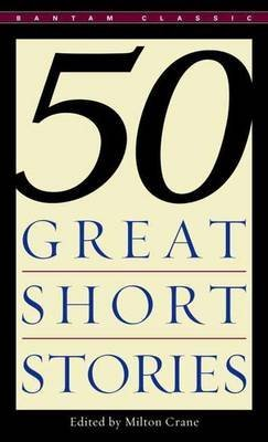 [50 Great Short Stories] (By: Milton Crane) [published: September, 2005]