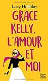 Grace Kelly, l'amour et moi par Holliday
