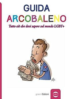 Guida arcobaleno: Tutto ciò che devi sapere sul mondo LGBT+ (Uomo Vol. 16) di [Paoli, Bernardo, Ghisoni, Alice, Cikada, Marzia]