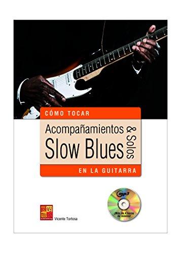 Acompañamientos y solos slow blues en la guitarra - 1 Libro + 1 CD
