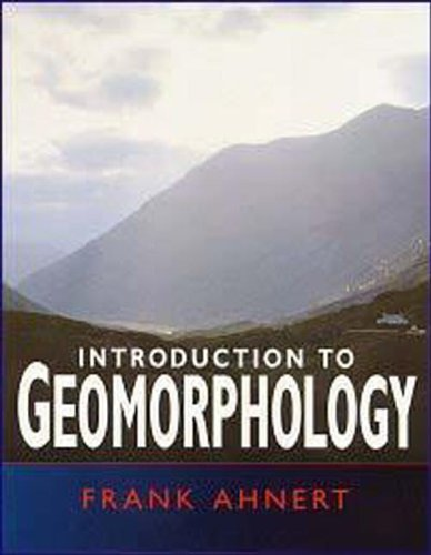 Introduction to Geomorphology by Frank Ahnert (1998-05-01)