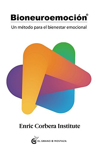Bioneuroemoción. Un método para el bienestar emocional por Enric Corbera Institute