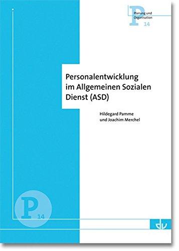 Personalentwicklung im Allgemeinen Sozialen Dienst: Reihe Planung und Organsiation (P14) (Planung und Organisation)