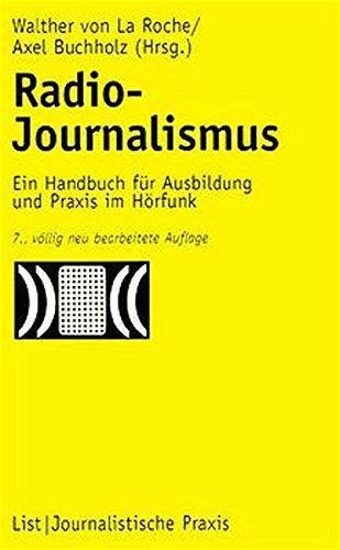 Radio-Journalismus. Ein Handbuch für Ausbildung und Praxis im Hörfunk