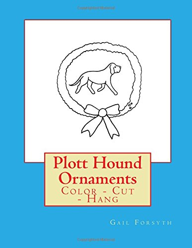 Plott Hound Ornaments: Color - Cut - Hang -
