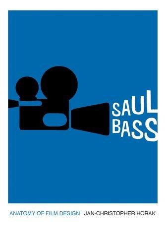 Saul Bass: Anatomy of Film Design (Screen Classics)