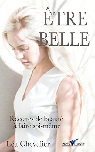 Couverture du livre Etre belle: Secrets de beauté révélés