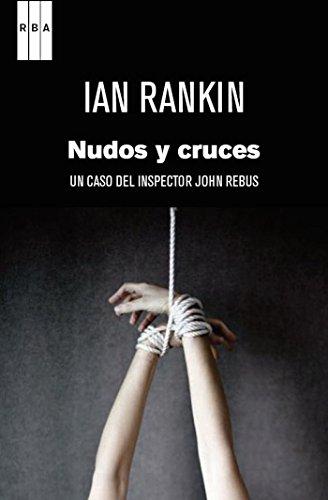 Nudos y cruces (Inspector Rebus) (Spanish Edition)