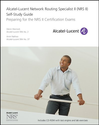 Alcatel-Lucent Network Routing Specialist II (NRS II) Self-Study Guide: Preparing for the NRS II Certification Exams (English Edition) -