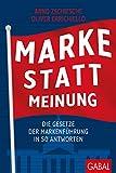 Expert Marketplace -  Dr. Arnd Zschiesche  - Marke statt Meinung: Die Gesetze der Markenführung in 50 Antworten (Dein Business)